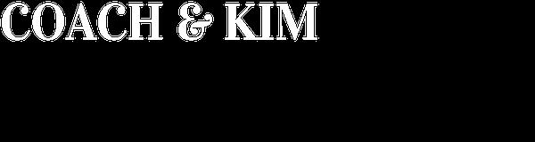 Coach and Kim